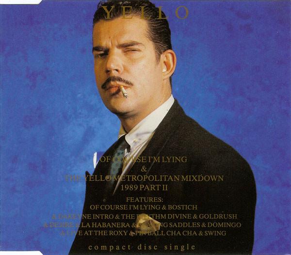 YELLO - Of Course I`m Lying - CD single