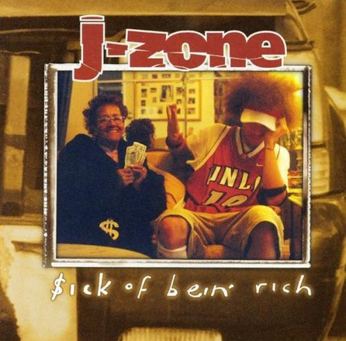 J-ZONE - $ick Of Bein` Rich - CD