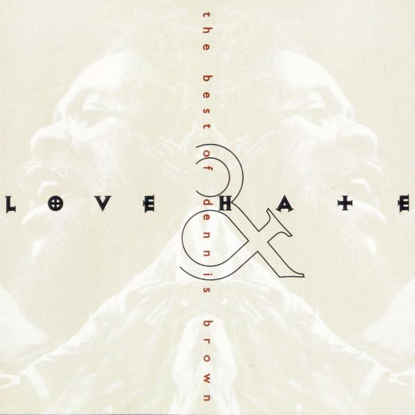DENNIS BROWN - Love &, Hate: The Best Of Dennis Brown - LP