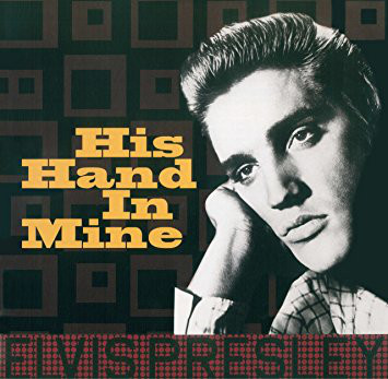 elvis presley his hand in mine