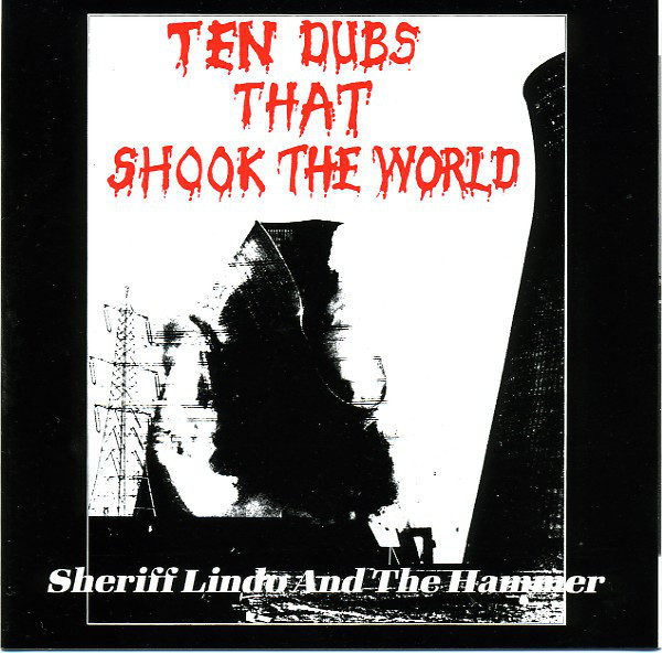 SHERIFF LINDO AND THE HAMMER - Ten Dubs That Shook The World - LP