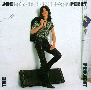 the joe perry project i`ve got the rock `n` rolls again