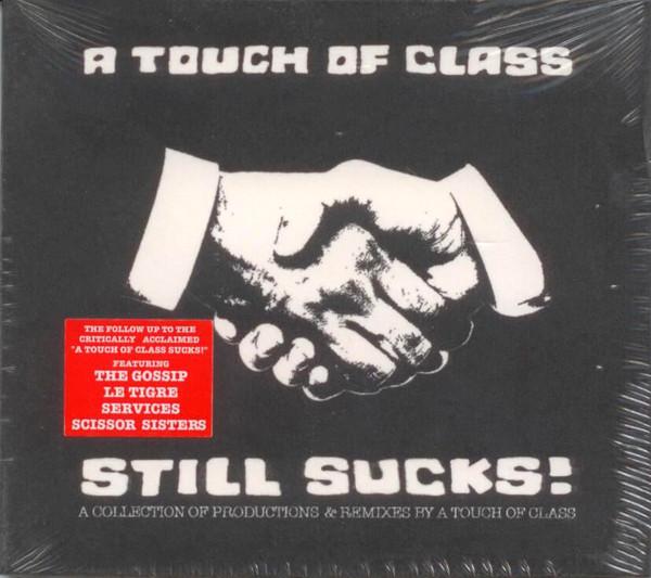A TOUCH OF CLASS - A Touch Of Class Still Sucks! - CD