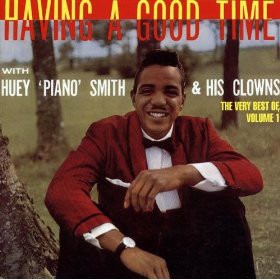 HUEY `PIANO` SMITH &, HIS CLOWNS - Having A Good Time : The Very Best Of, Volume 1 - CD