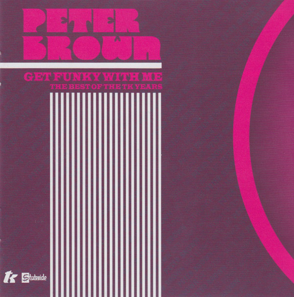 PETER BROWN - Get Funky With Me - The Best Of The TK Years - CD