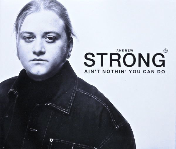 ANDREW STRONG - Ain`t Nothing You Can Do - CD single