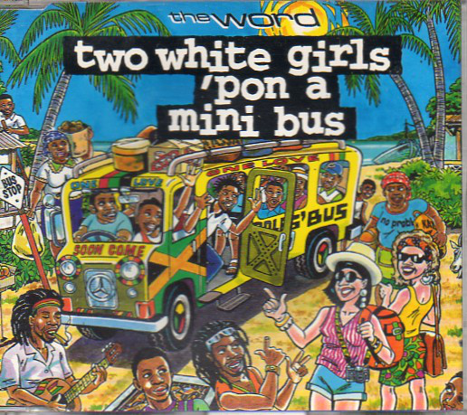 THE WORD - Two White Girls `Pon A Mini Bus - CD single