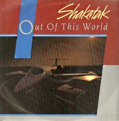 SHAKATAK - Out Of This World - 7inch (SP)