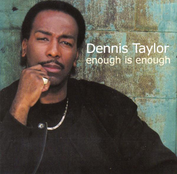 DENNIS TAYLOR - Enough Is Enough - CD
