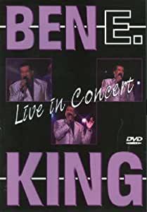 BEN E. KING - Ben E. King: Live In Concert [DVD] - DVD