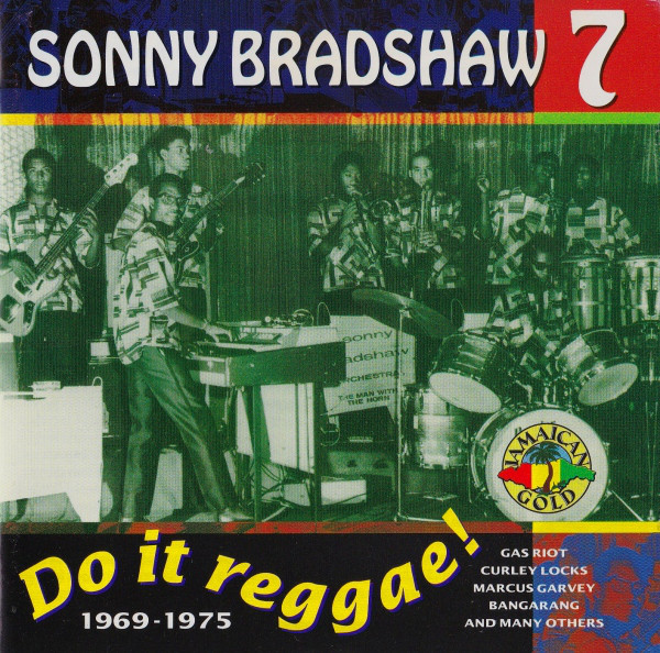 SONNY BRADSHAW 7 - Do It Reggae! 1969-1975 - CD