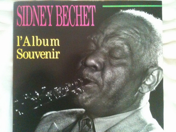 SIDNEY BECHET - L`Album Souvenir. 1949 Les Premiers Enregistrements Parisiens - 33T