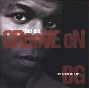 B.G. THE PRINCE OF RAP - Get The Groove On - CD