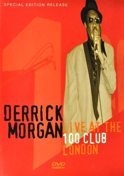 DERRICK MORGAN - LIVE AT 100 CLUB (nieuw) - DVD