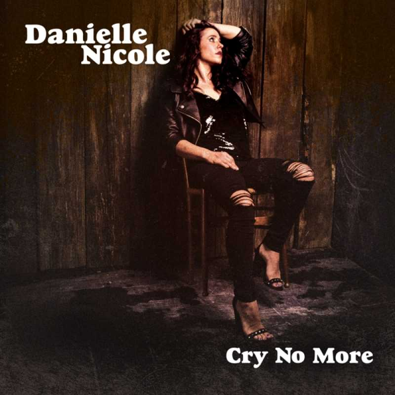 DANIELLE NICOLE - CRY NO MORE (nieuw) - CD