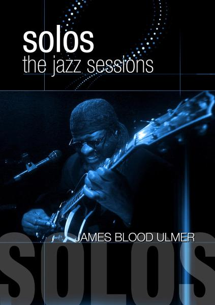 JAMES BLOOD ULMER - SOLOS: THE JAZZ SESSIONS (nieuw) - DVD