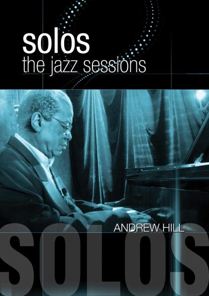 ANDREW HILL - SOLOS: THE JAZZ SESSIONS (nieuw) - DVD