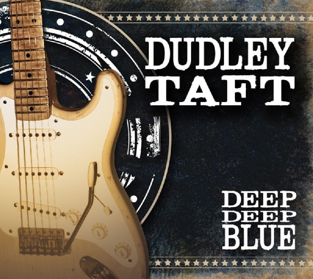 DUDLEY TAFT - DEEP DEEP BLUE (nieuw) - CD