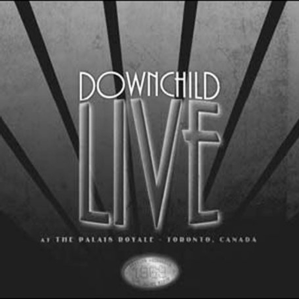 DOWNCHILD BLUES BAND - LIVE AT THE PALACE ROYALE (nieuw) - CD
