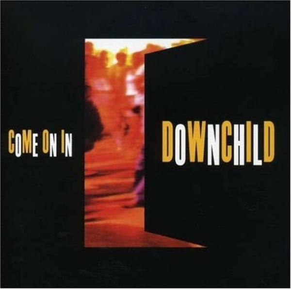 DOWNCHILD BLUES BAND - COME ON IN (nieuw) - CD