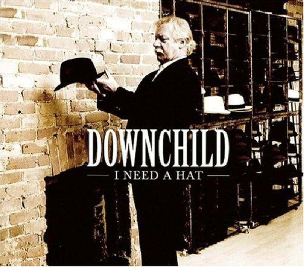 DOWNCHILD BLUES BAND - I NEED A HAT (nieuw) - CD