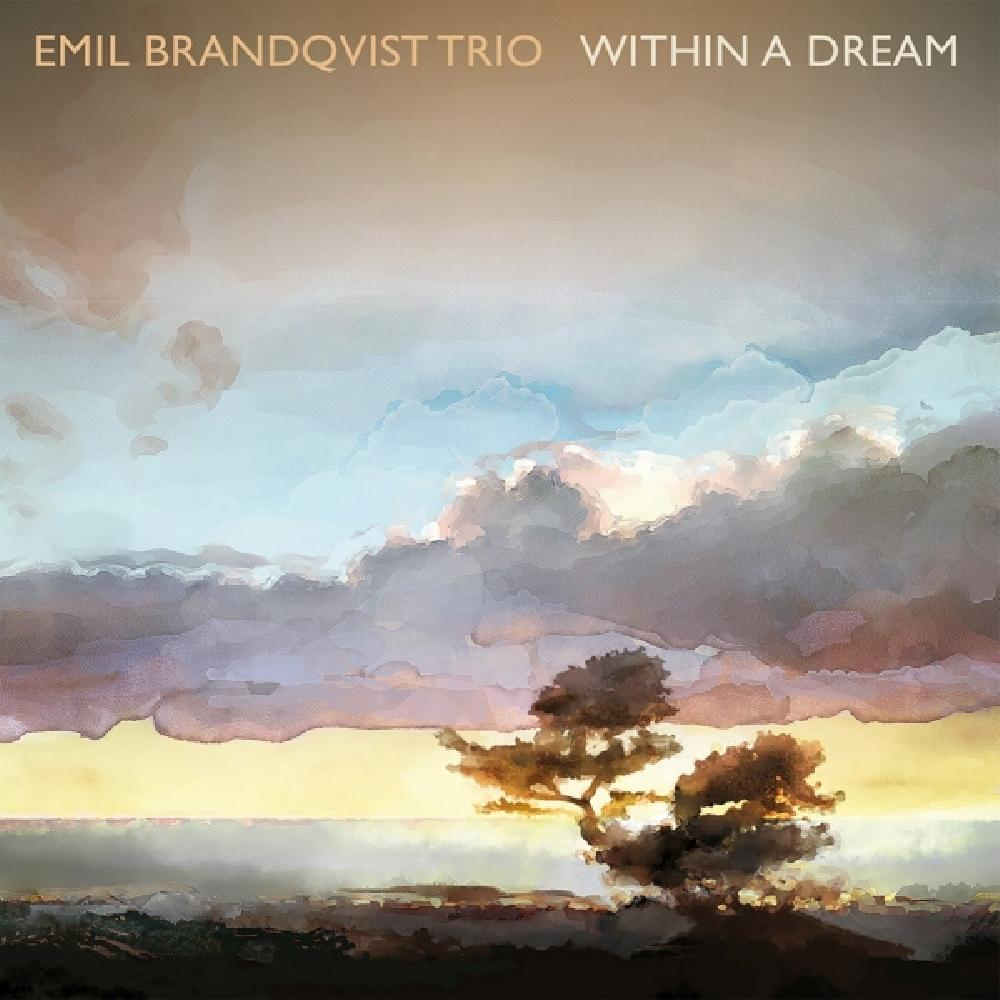 EMIL BRANDQVIST TRIO - WITHIN A DREAM (nieuw) - CD